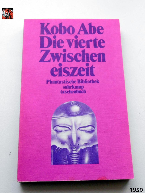 Kobo Abe - Die vierte Zwischeneiszeit